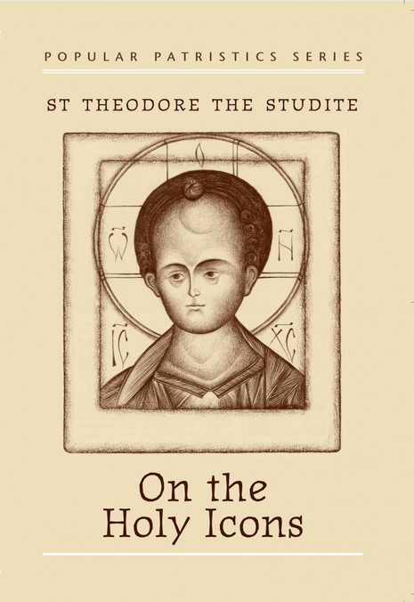 On the Holy Icons: St. Theodore the Studite
