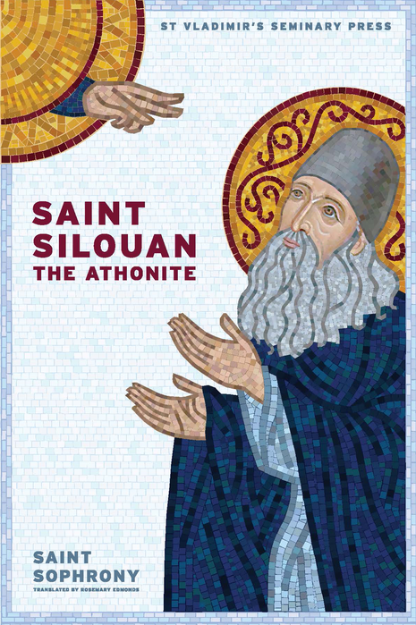 Saint Silouan the Athonite (New Edition)