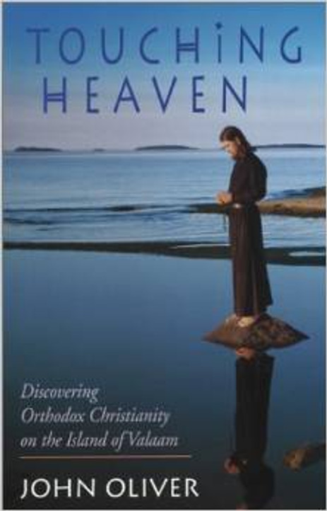 Touching Heaven: Discovering Orthodox Christianity on the Island of Valaam