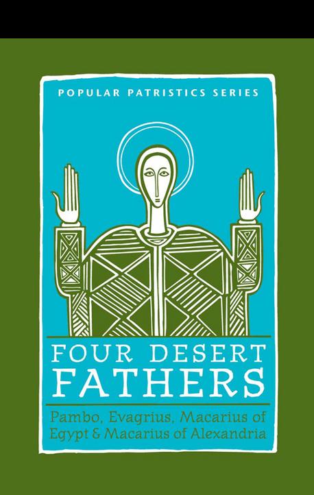 Four Desert Fathers: Pambo, Evagrius, Macarius of Egypt & Macarius of Alexandria