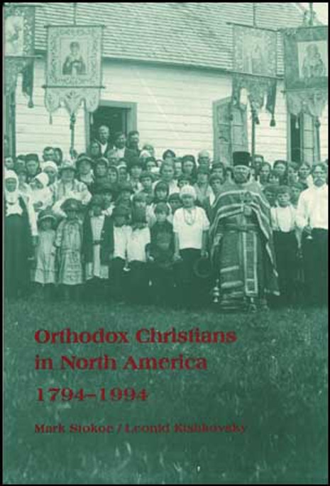Orthodox Christians in North America: 1794-1994