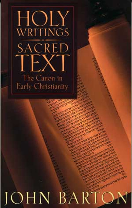 Holy Writings, Sacred Text: The Canon in Early Christianity