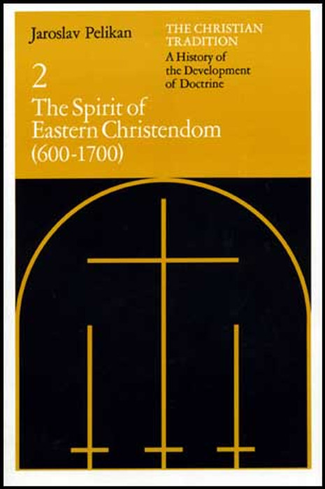 The Christian Tradition, Volume II: The Spirit of Eastern Christendom (600-1700)