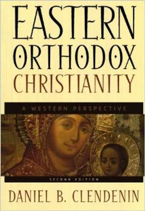 Eastern Orthodox Christianity: A Western Perspective (2nd ed.)
