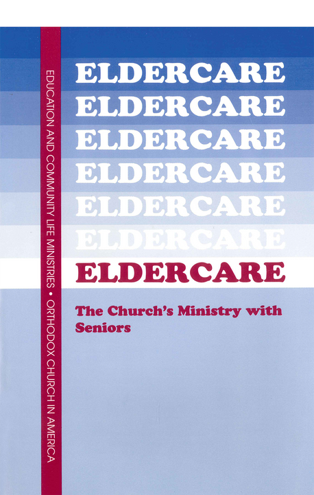 Eldercare: The Church's Ministry with Seniors