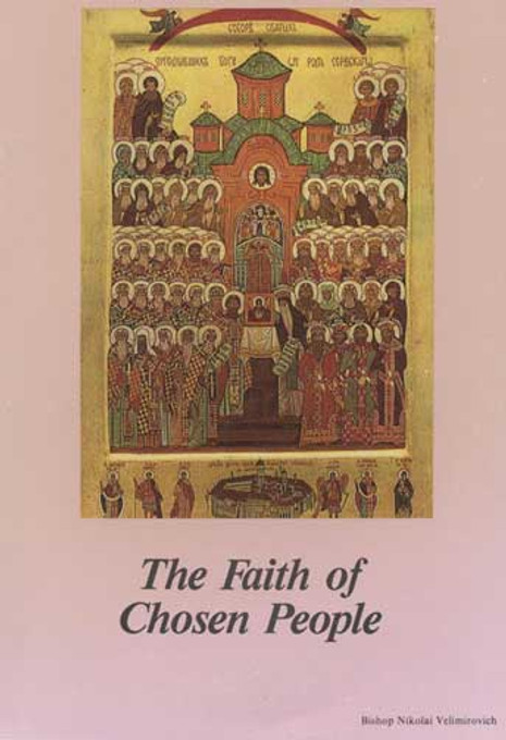 A Treasury of Serbian Orthodox Spirituality, Volume II: The Faith of Chosen People