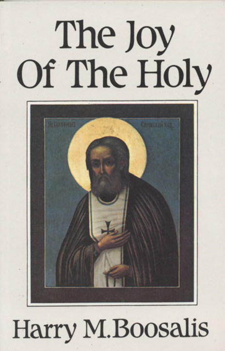 Joy of the Holy: Saint Seraphim of Sarov and Orthodox Spiritual