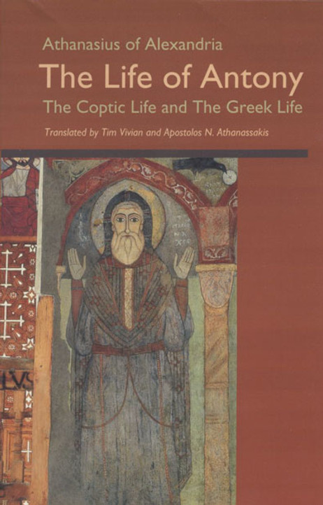 Life of Antony: The Coptic Life and The Greek Life