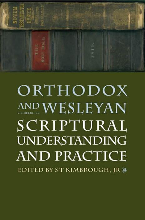 Orthodox and Wesleyan Scriptural Understanding and Practice