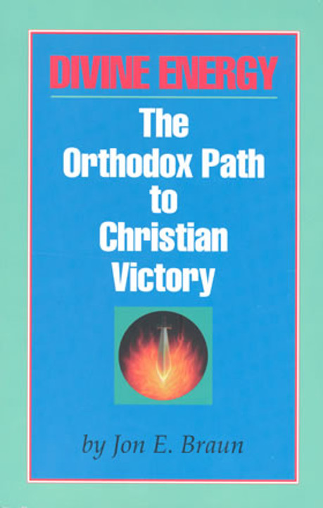 Divine Energy; The Orthodox Path to Christian Victory