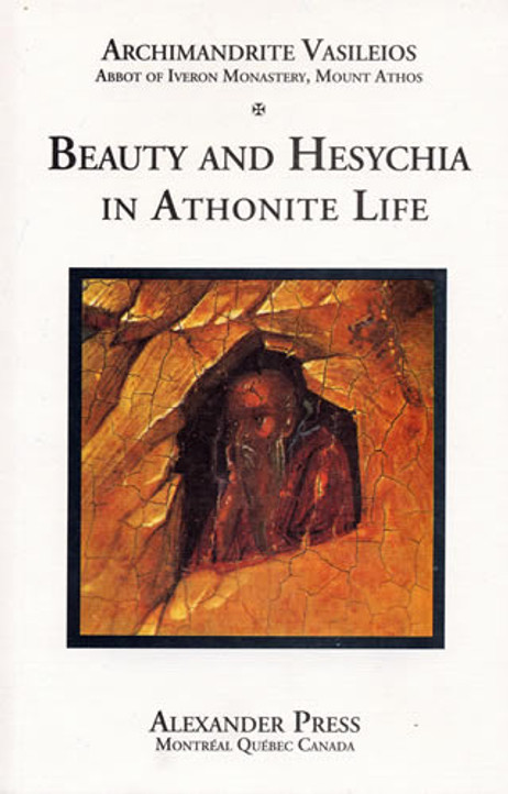Mount Athos, Vol. 1: Beauty and Hesychia in Athonite Life