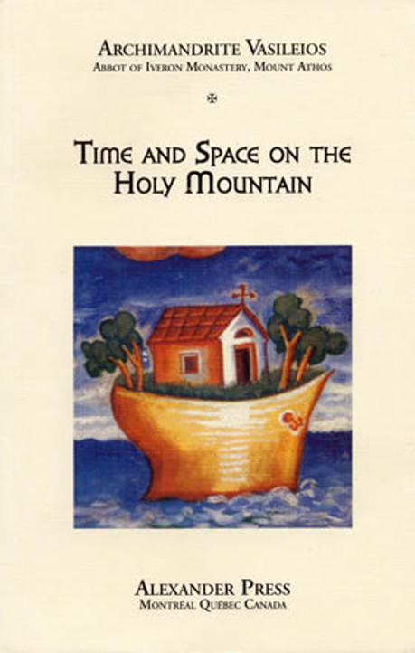 Mount Athos, Vol. 17: Time and Space on the Holy Mountain