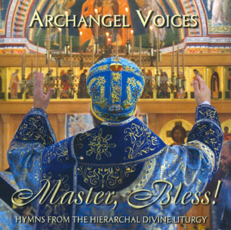 Master, Bless! Hymns of the Hierarchal Divine Liturgy (CD)