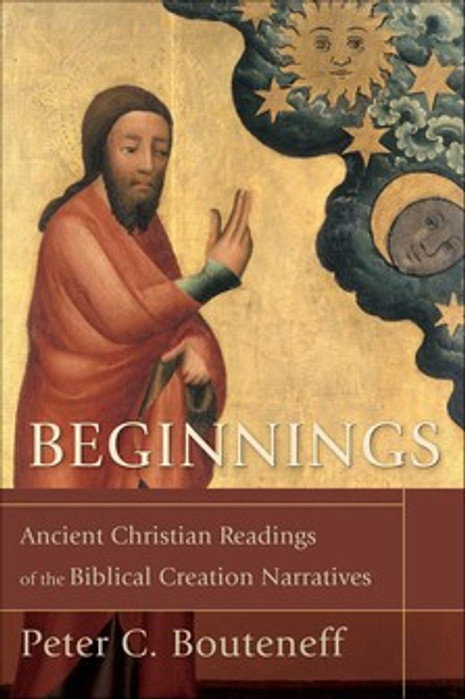 Beginnings: Ancient Christian Readings of the Biblical Creation