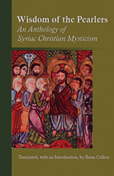 The Wisdom of the Pearlers: An Anthology of Syriac Christian Mys