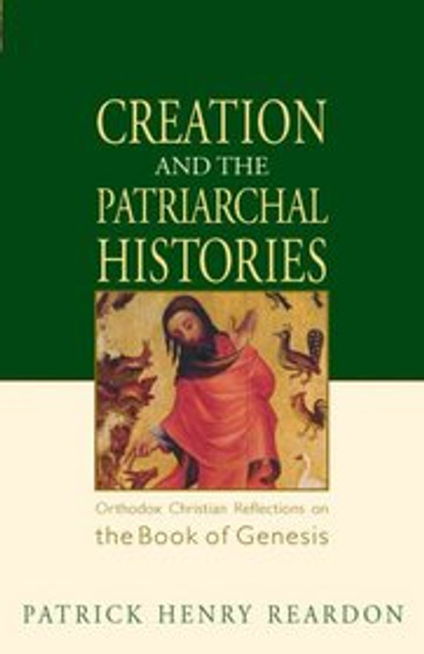 Creation and the Patriarchal Histories: Orthodox Christian Reflection on the Book of Genesis
