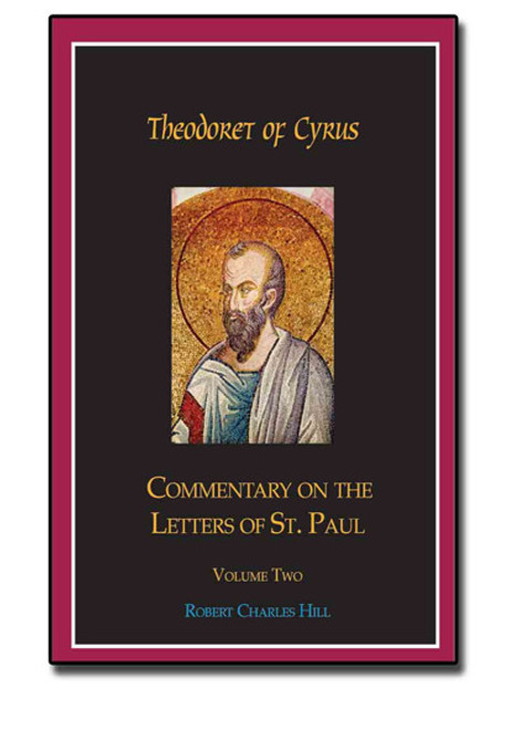 Theodoret of Cyrus: Commentary on The Letters of St. Paul, Vol 2