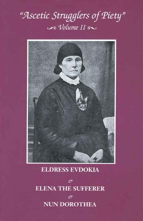 Ascetic Strugglers for Piety Vol 2: Eldress Evdokia
