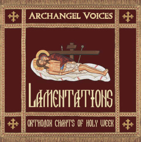 Lamentations - Orthodox Chants of  Holy Week (CD)