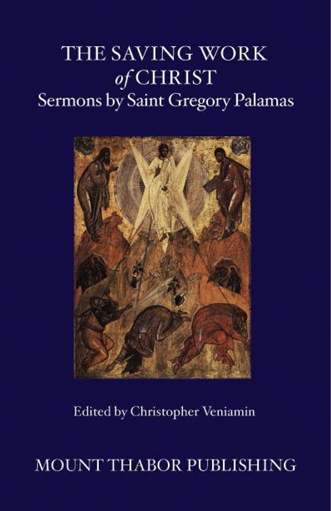 The Saving Work of Christ: Sermons by Saint Gregory Palamas