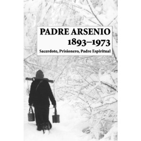 Padre Arsenio, 1893–1973: Sacerdote, Prisionero, Padre Espiritual