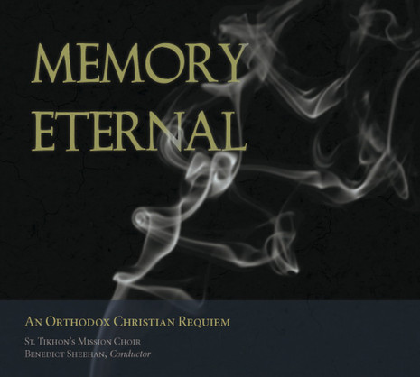 Memory Eternal: An Orthodox Christian Requiem