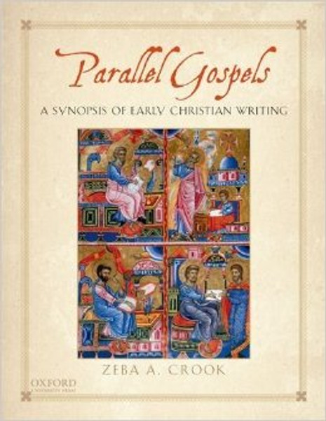 Parallel Gospels - A Synopsis of Early Christian Writing