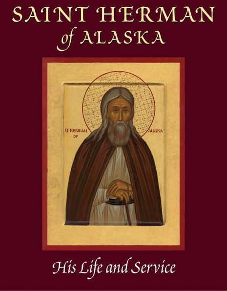 Saint Herman of Alaska - His Life and Service