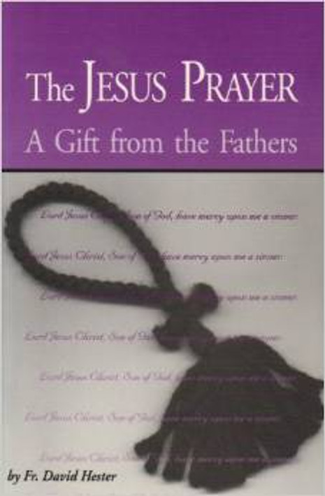 The Jesus Prayer A Gift from the Fathers