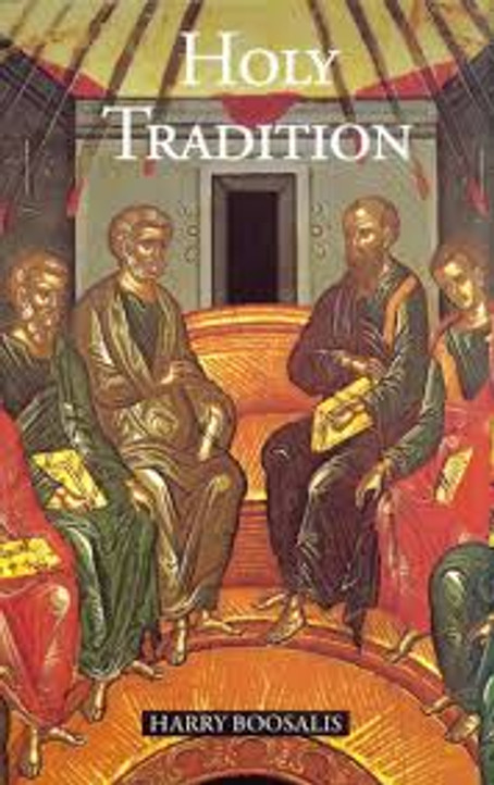 Holy Tradition - Ecclesial Experience of Life in Christ
