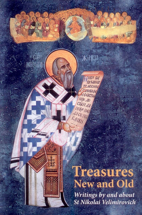 Treasures New and Old: Writings by and About St. Nicolai Velimirovich