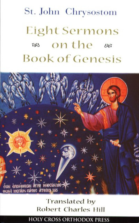 Eight Sermons on the Book of Genesis - Saint John Chrysostom