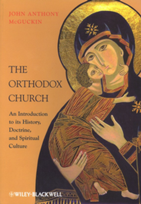 The Orthodox Church - An Introduction to its History, Doctrine, and Spiritual Culture