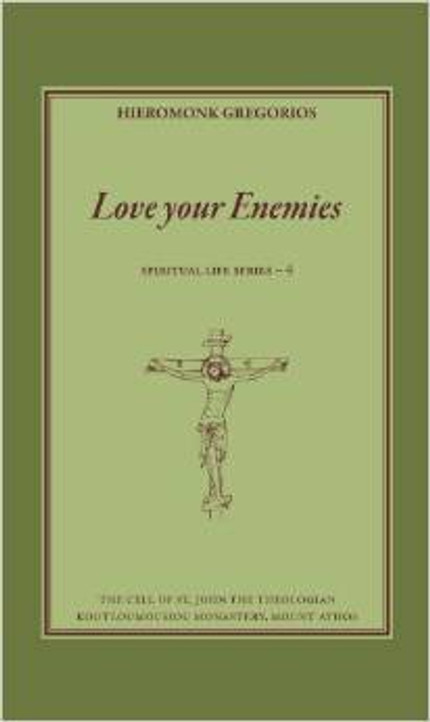 Love Your Enemies - Hieromonk Gregorios