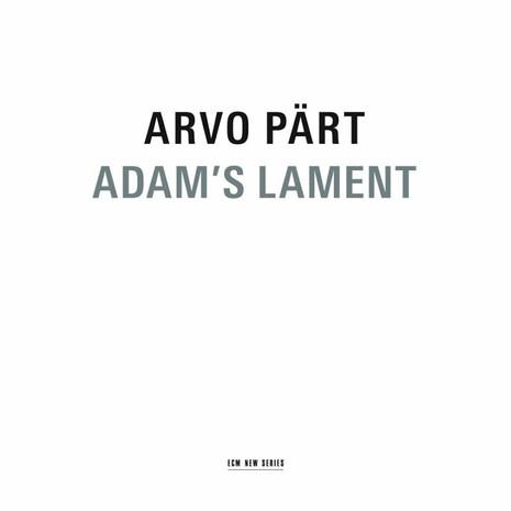 Adam's Lament - Arvo Pärt