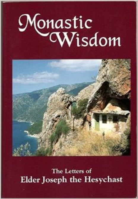 Monastic Wisdom - The Letters of Elder Joseph the Hesychast