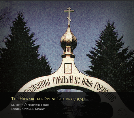The Hierarchal Divine Liturgy, St Tikhon's Choir (1974)