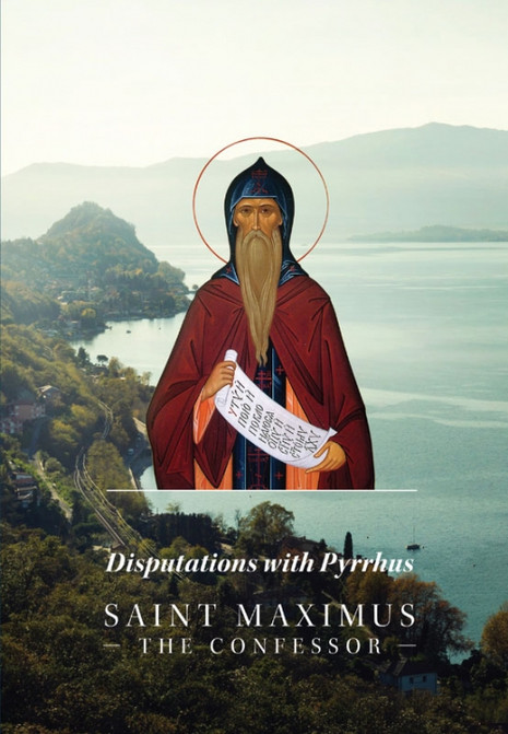 Disputations with Pyrrhus - St. Maximus the Confessor