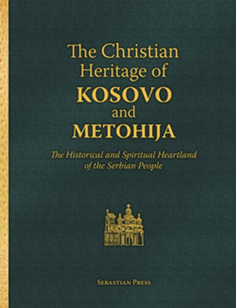 The Christian Heritage of Kosovo & Metohia