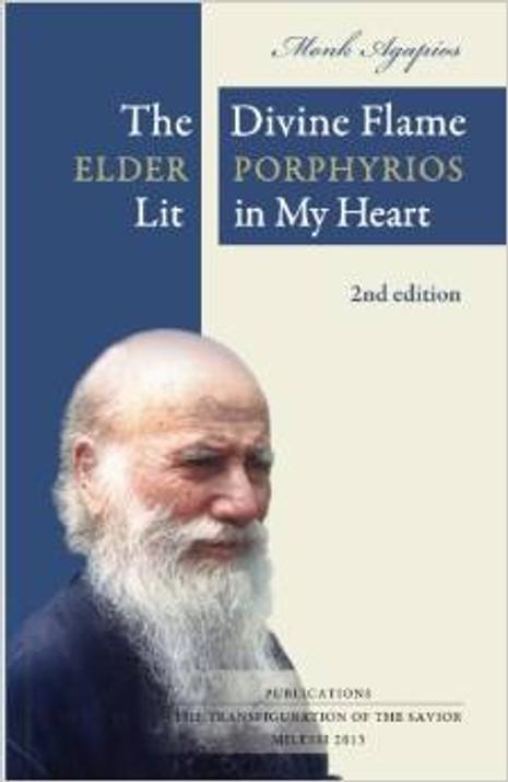 The Divine Flame: Elder Porphyrios Lit in My Heart