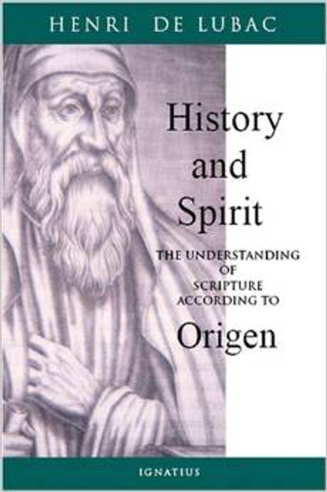 History and Spirit: The Understanding of Scripture According to Origen