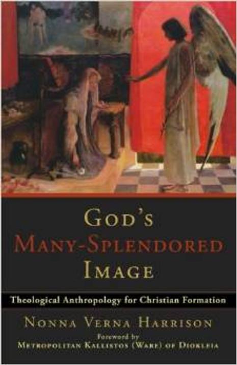 God's Many-Splendored Image: Theological Anthropology for Christian Formation