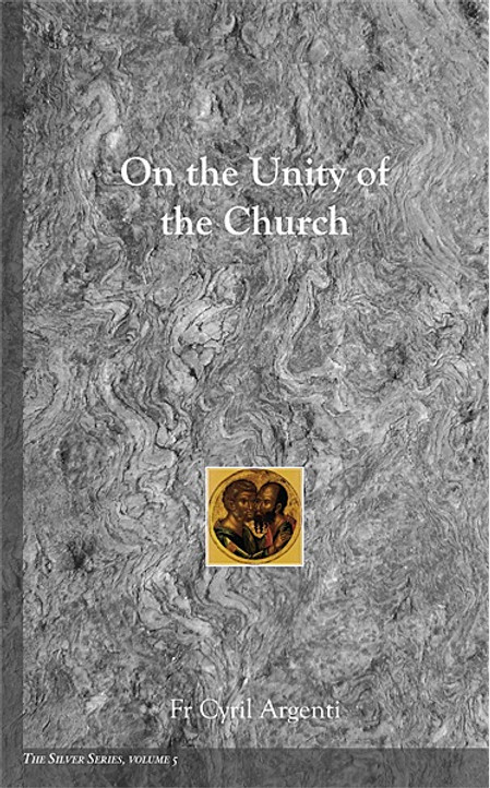 The Silver Series, Volume 5: On the Unity of the Church
