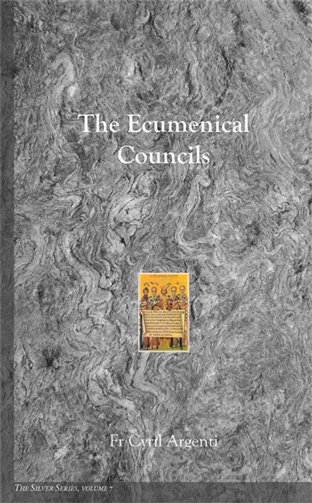 The Silver Series, Volume 7: The Ecumenical Councils