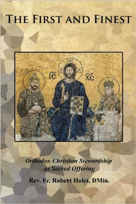 The First and Finest: Orthodox Christian Stewardship as Sacred Offering