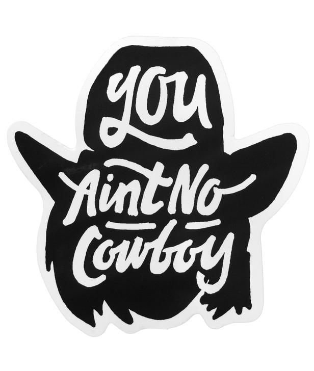 You Ain't No Cowboy Decal