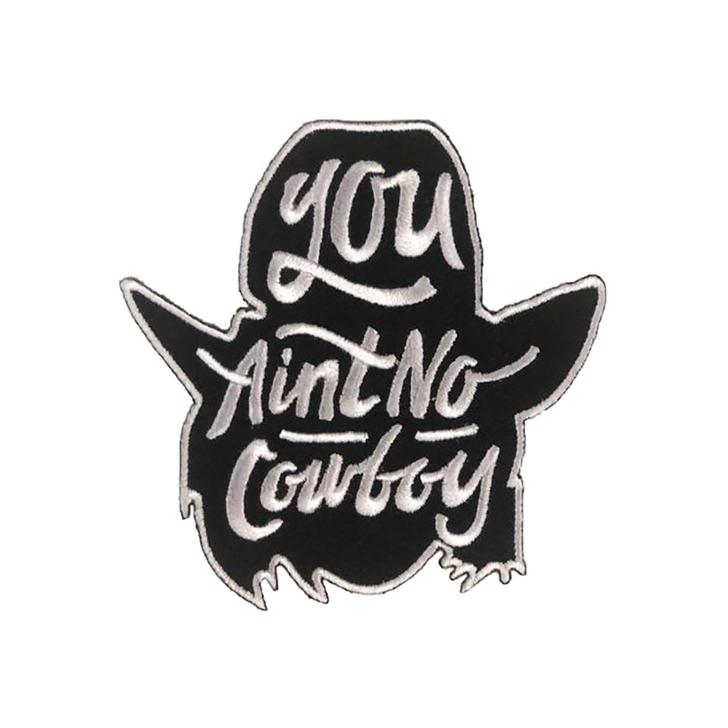 You Ain't No Cowboy Patch