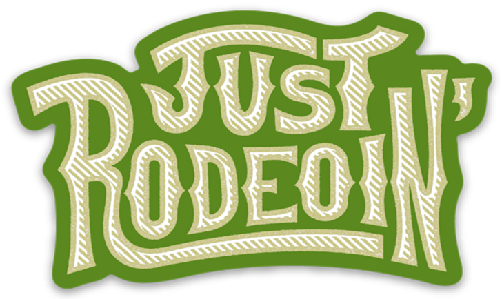Just Rodeoin' Decal