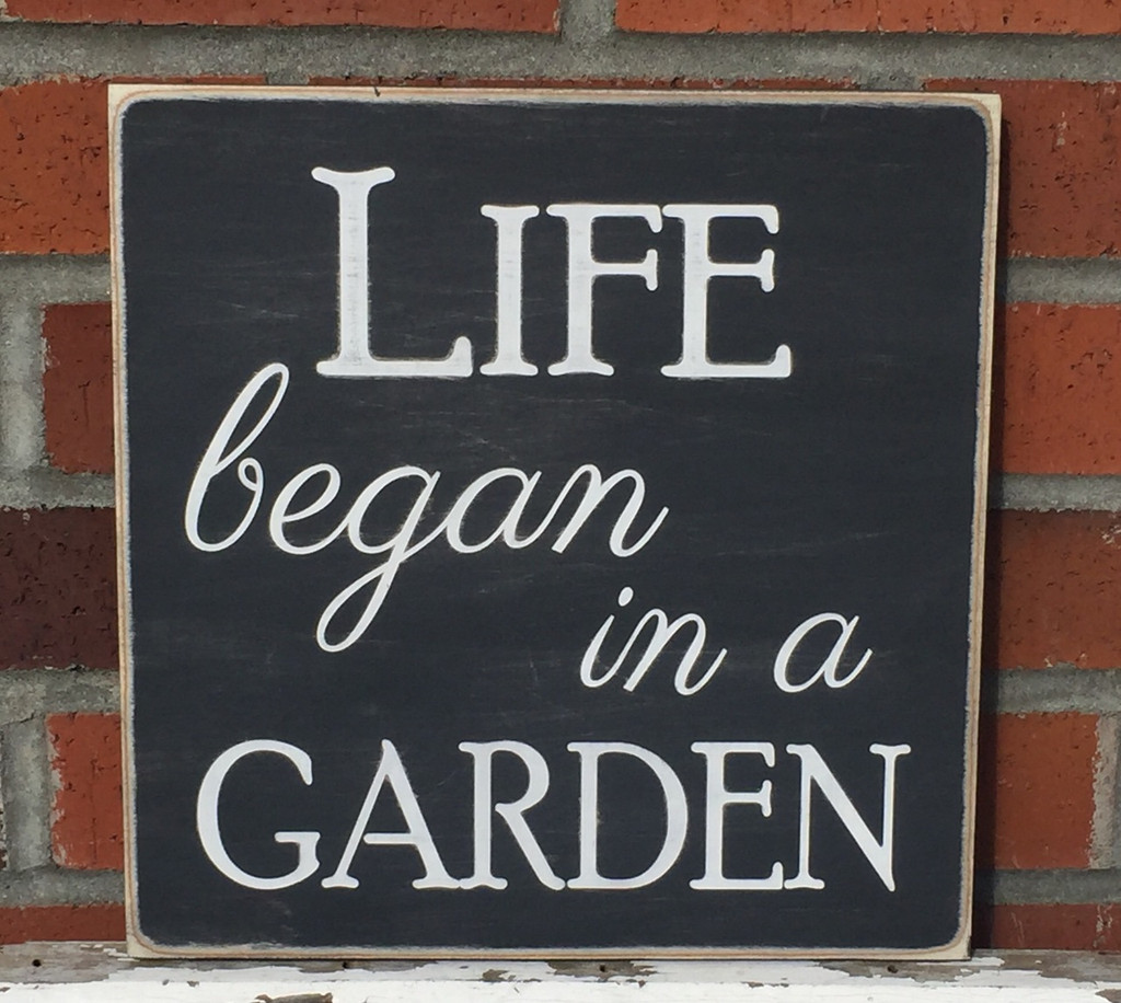Life began in a Garden - wood sign