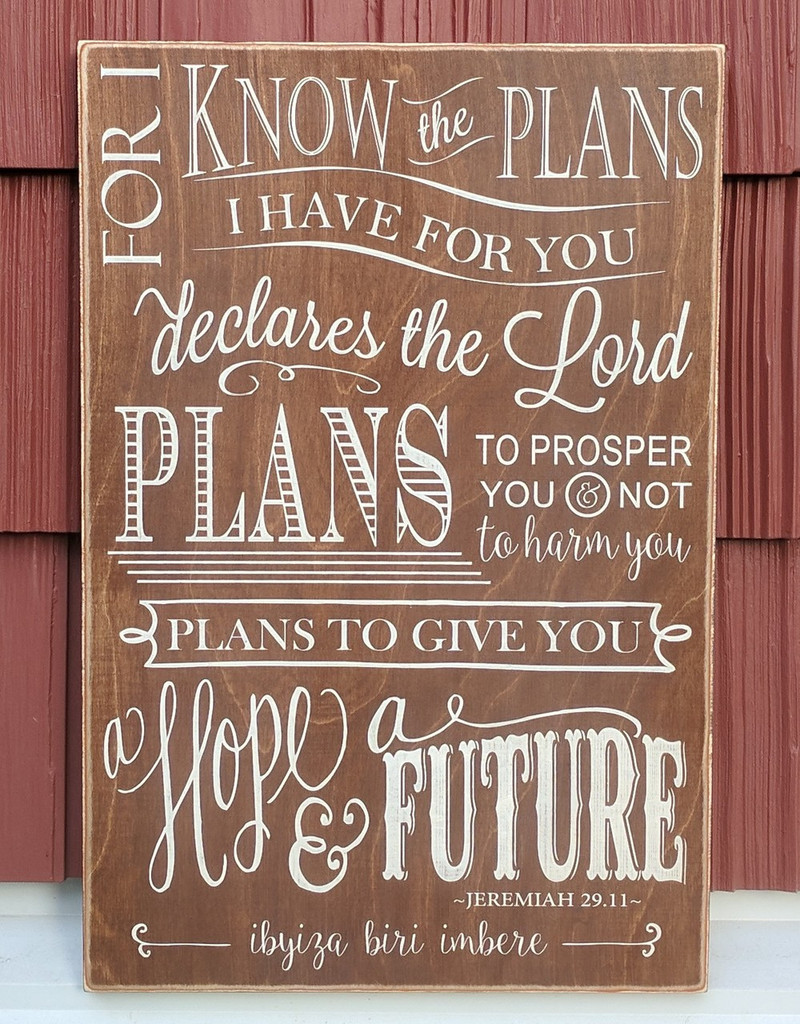 For I know the plans I have for you declares the Lord. Jeremiah 29:11